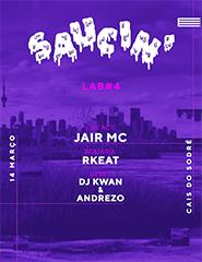 Saucin #4: Jair MC, Rkeat, Andrezo e DJ Kwan