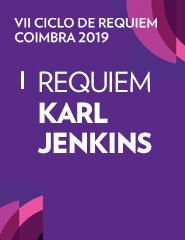 VII CICLO DE REQUIEM COIMBRA - Requiem de Karl Jenkins