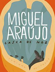 Miguel Araújo. Casca de Noz