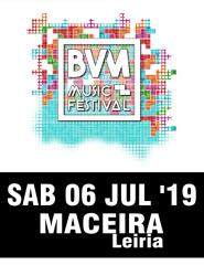 BVM MUSIC FESTIVAL DIA 6 JULHO - 10€