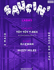 Saucin' #5: Tóy Tóy T-Rex, Mizzy Miles + DJ Kwan
