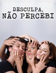 DESCULPA, NÃO PERCEBI