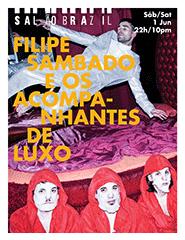 FILIPE SAMBADO E OS ACOMPANHANTES DE LUXO