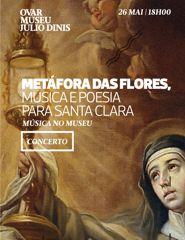 METÁFORA DAS FLORES - MÚSICA E POESIA PARA SANTA CLARA