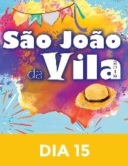 São João da Vila 2019 - Dia 15