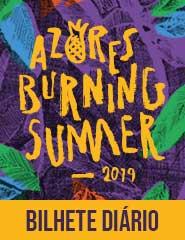Festival Azores Burning Summer '19 - BILHETE DIÁRIO