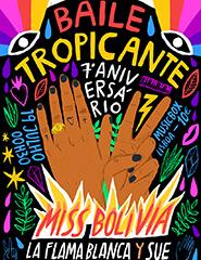 7º Aniversário Baile Tropicante: Miss Bolivia, La Flama Blanca y Sue