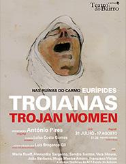Troianas (nas Ruínas do Convento do Carmo)