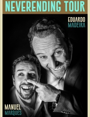 NEVERENDING TOUR — EDUARDO MADEIRA & MANUEL MARQUES