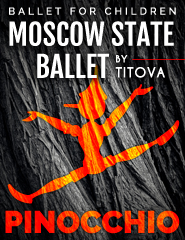 BALLET PINOQUIO | MOSCOW STATE BALLET