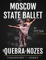 O QUEBRA-NOZES | MOSCOW STATE BALLET