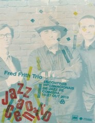 Jazz ao Centro 2019 — Fred Frith Trio.