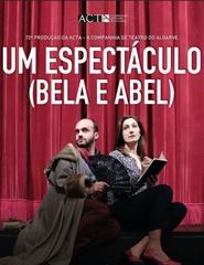 UM ESPECTÁCULO (BELA E ABEL) / ACTA