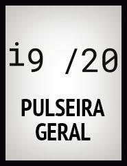i9/20 - Pulseira Geral