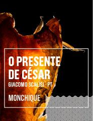 O PRESENTE DE CÉSAR (Monchique)