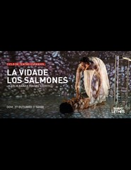 LA VIDADE LOS SALMONES - Ciclo de Teatro Espanhol