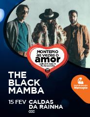 THE BLACK MAMBA - FESTIVAL MONTEPIO ÀS VEZES O AMOR