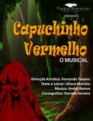 CAPUCHINHO VERMELHO – O MUSICAL (2.ª Sessão - 18h00)