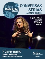 IPBeja DáteArte 2020 – CONVERSAS SÉRIAS por Marta Gautier