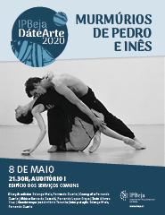 IPBeja DáteArte 2020 – MURMÚRIOS DE PEDRO E INÊS por Dança em Diálogo