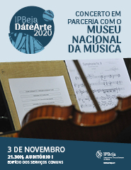 IPBeja DáteArte 2020 – CONCERTO EM PARCERIA COM O MUSEU NAC. DA MÚSICA