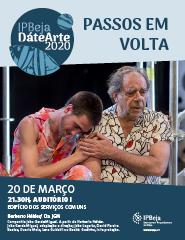 IPBeja DáteArte 2020 – PASSOS EM VOLTA por Companh. João Garcia Miguel