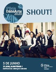 IPBeja DáteArte 2020 – SHOUT!