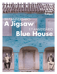 Aniversário a Jigsaw | Blue House ( Bilhete 2 dias)