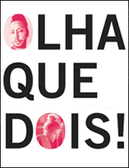 OLHA QUE DOIS! C/ BRUNO HUCA & DINIS COSTA