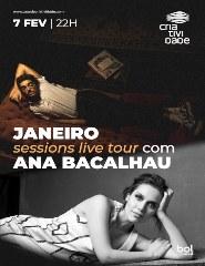 JANEIRO SESSIONS LIVE TOUR C/ ANA BACALHAU