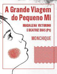 A GRANDE VIAGEM DO PEQUENO MI  (Monchique)