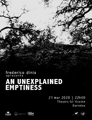 AN UNEXPLAINED EMPTINESS | FREDERICO DINIS
