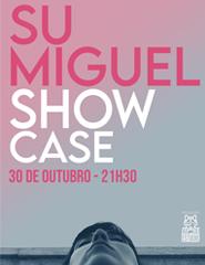 Su Miguel Show Case