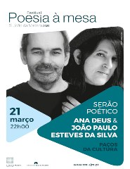 SERÃO POÉTICO - C/ ANA DEUS E JOÃO PAULO ESTEVES DA SILVA