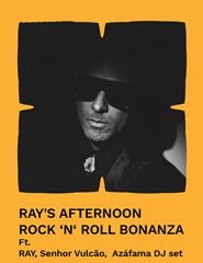 Ray's Afternoon Rock n' Roll Bonanza ft. Ray, Senhor Vulcão e Azáfama