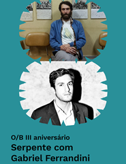 O/B: Shivas Regal & Rakim Under DJ + Serpente com Gabriel Ferrandini
