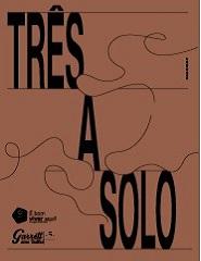 Três a Solo 2020 - S.Pedro, Clara Buser e Dada Garbeck