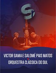 Victor Gama + Orquestra Clássica do Sul / Festival Som Riscado
