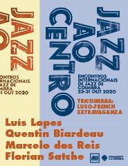 Jazz ao Centro 2020  LOPES / BIARDEAU /  DOS REIS/ SATCHE