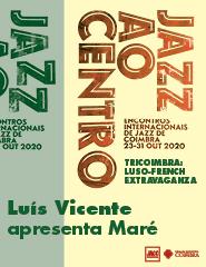Jazz ao Centro 2020  LUÍS VICENTE apresenta Maré