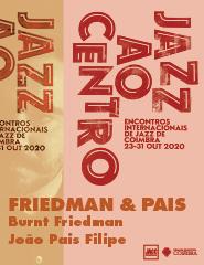 Jazz ao Centro 2020  FRIEDMAN & PAIS