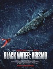 Black Water: Abismo # 15h   23h40