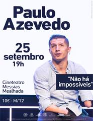 Paulo Azevedo - Não há impossíveis - Palestra de Superação