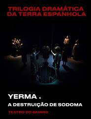 YERMA e A DESTRUIÇÃO DE SODOMA - TRILOGIA DRAMÁTICA DA TERRA ESPANHOLA