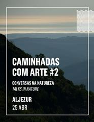CAMINHADAS COM ARTE #2 (Aljezur)