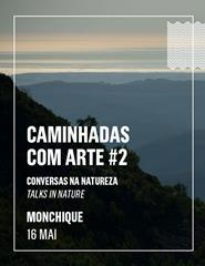 CAMINHADAS COM ARTE #2 (Monchique)