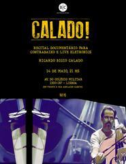 CALADO! - Um Recital-Documentário para Contrabaixo, Eletrónica e Vídeo