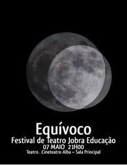 O Equívoco - Festival de Teatro da Jobra Educação