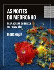 AS NOITES DO MEDRONHO    PARA ACABAR EM BELEZA (OU TALVEZ NÃO)