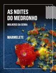 AS NOITES DO MEDRONHO    MULHERES DA SERRA